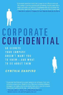 Corporate Confidential By Shapiro, Cynthia