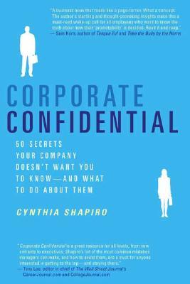 Corporate Confidential By Shapiro, Cynthia