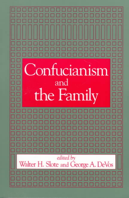 Confucianism and the Family By Slote, Walter H./ De Vos, George A./ Slote, Walter H. (EDT)/ De Vos, George A. (EDT)
